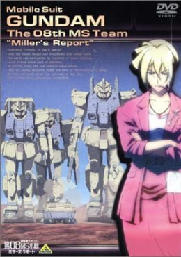 Mobile Suit Gundam: The 08th MS Team – Miller`s Report